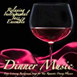 Dinner Music: Easy Listening Background Songs for Your Romantic Dining Pleasure