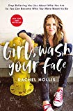 Girl, Wash Your Face: Stop Believing the Lies About Who You Are so You Can Become Who You Were Meant to Be (Girl, Wash Your Face Series Book 1)