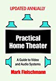 Practical Home Theater: A Guide to Video and Audio Systems (2019 Edition)