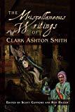 The Miscellaneous Writings of Clark Ashton Smith