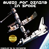 Music for Dining in Space: Compiled by DJ Darkhorse