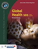 Global Health 101, Third Edition (Essential Public Health)