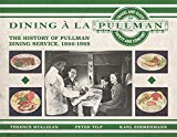 Dining à la Pullman: The History of Pullman Dining Service, 1866-1968