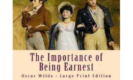 The Importance of Being Earnest: Large Print Edition - Large Print