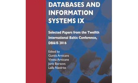 Databases and Information Systems IX: Selected Papers from the Twelfth International Baltic Conference, DB 2016