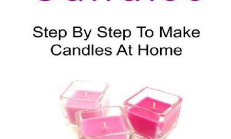 Candles: Step by Step to Make Candles at Home: Candles, Candles Book, Candle Making, Candle Making Guide, Candle Making Tips