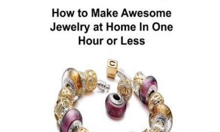 Jewelry: How to Make Awesome Jewelry at Home in One Hour or Less: Jewelry, Jewelry Making, Jewelry Patterns, Jewelry Guide, Jew
