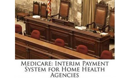 Medicare: Interim Payment System for Home Health Agencies